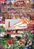 Dr. Darázs Sándor: A Szegedi Konzervgyár története
