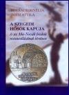 Forrai Kornélia - Tóth Attila: A szegedi Hősök kapuja
