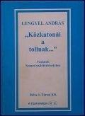 """Lengyel András: """"Közkatonái a tollnak..."""""""